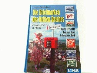 Die Briefmarken des Dritten Reiches. Band I. Deutsches Reich - Großdeutsches Reich 1933-1945. Zeitgeschichte in Farbe.