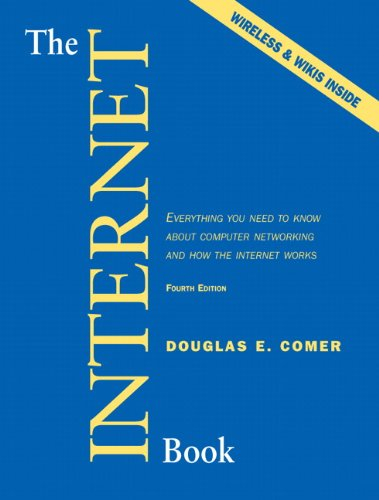 The Internet Book: Everything You Need to Know About Computer Networking and How the Internet Works