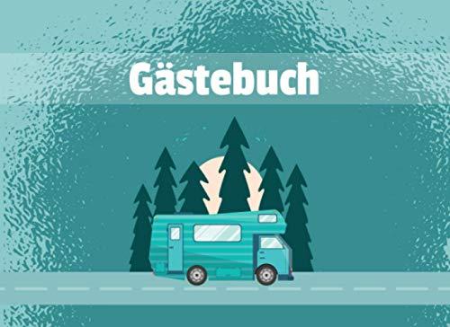 Gästebuch: für Camping, Wohnmobil und Wohnwagen I Blanko Gästebuch zur freien Gestaltung I Motiv: Wohnmobil mit Tannenbäumen türkis