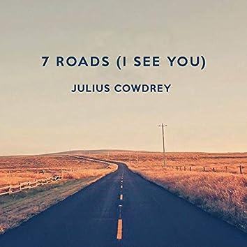 7 Roads (I See You)