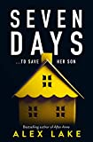 Seven Days: The gripping new 2020 psychological thriller from a Top Ten Sunday