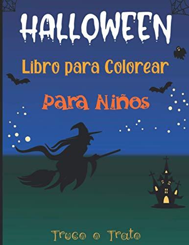 Halloween Libro para Colorear para Niños: Dibujos de Halloween para colorear para niños de a partir de los 3 años