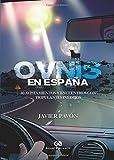 Ovnis en España. 50 avistamientos y encuentros con tripulantes inéditos