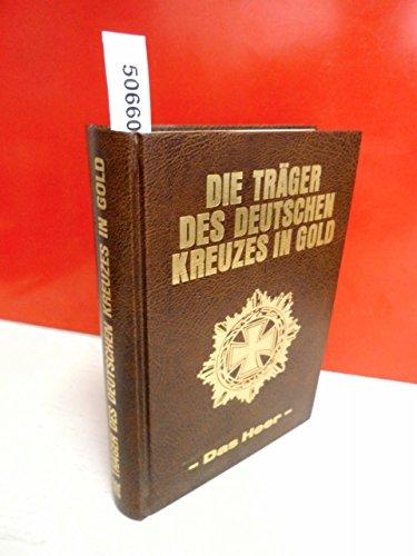 Die Träger des Deutschen Kreuzes in Gold: Das Heer