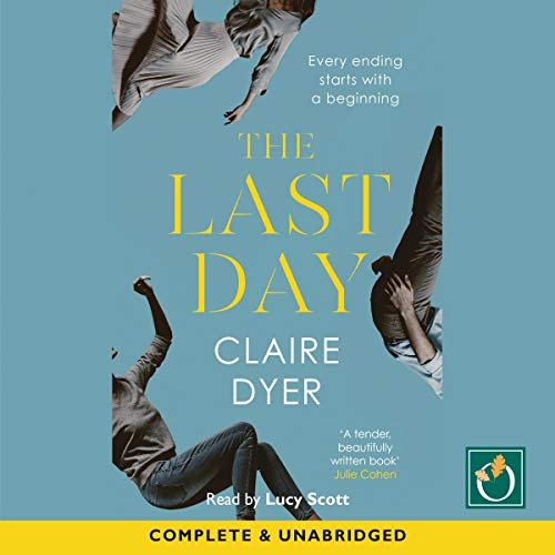 The Last Day                   By:                                                                                                                                 Claire Dyer                               Narrated by:                                                                                                                                 Lucy Scott                      Length: 10 hrs and 16 mins     Not rated yet     Overall 0.0