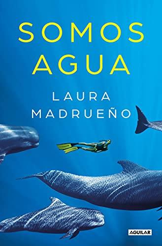 Somos agua de Laura Madrueño