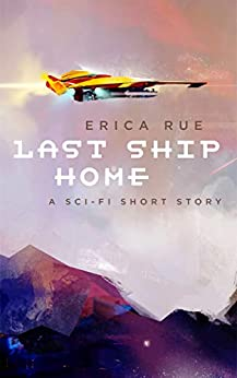 Last Ship Home by [Erica Rue]