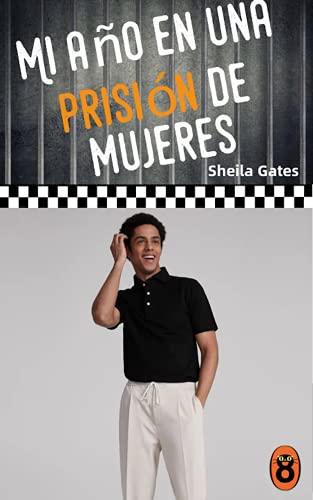 Mi año en una prisión de mujeres 7 de Sheila Gates
