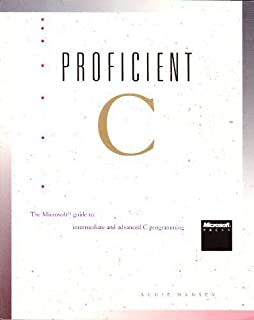 Proficient C - The Microsoft Guide to Intermediate and Advanced C Programming by Hansen, Augie (1987) Paperback
