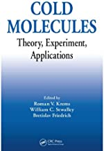 Cold Molecules: Theory, Experiment, Applications (English Edition)