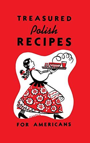Compare Textbook Prices for Treasured Polish Recipes For Americans 25th Edition ISBN 9781626549494 by Sokolowski, Marie,Jasinski, Irene,Legun, Stanley