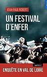 Un festival d'enfer - Enquete en Val de Loire par Robert