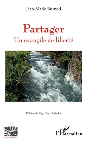 Partager: Un évangile de liberté (Religions et Spiritualité)