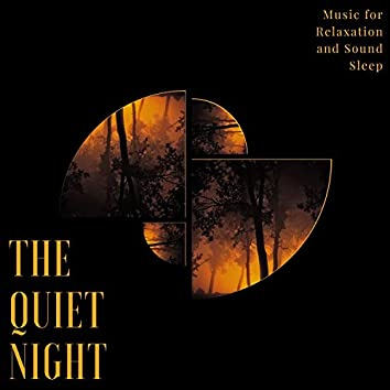 The Quiet Night - Music For Relaxation And Sound Sleep