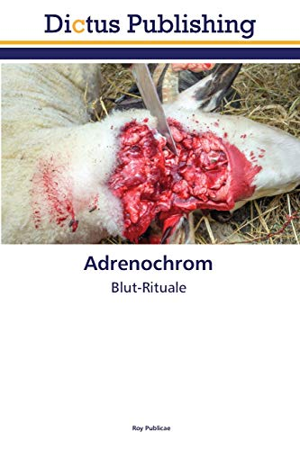 Adrenochrom: Blut-Rituale