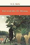 Die Insel des Dr. Moreau (Große Klassiker zum kleinen Preis, Band 216)