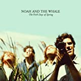 Songtexte von Noah and the Whale - The First Days of Spring