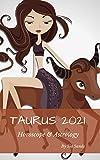 Taurus 2021 Horoscope & Astrology (Horoscopes 2021)