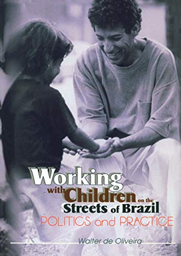 Working with Children on the Streets of Brazil: Politics and Practice (English Edition)