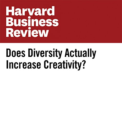 Does Diversity Actually Increase Creativity? audiobook cover art