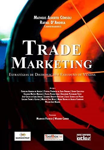 Trade Marketing: Estratégias De Distribuição E Execução De Vendas