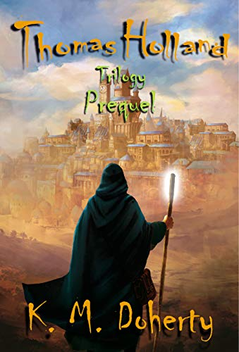 Thomas Holland Trilogy Prequel by K. M. Doherty ebook deal