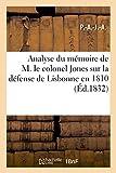 Analyse du mémoire de M. le colonel Jones sur la défense de Lisbonne en 1810