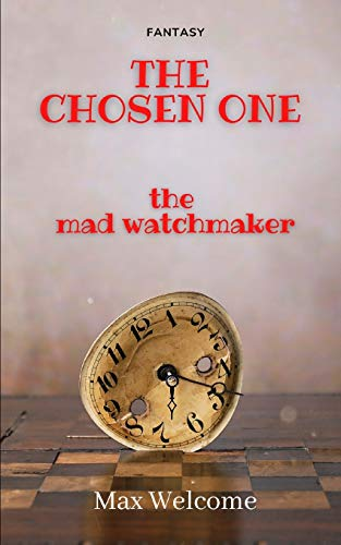THE CHOSEN ONE: The mad watchmaker
