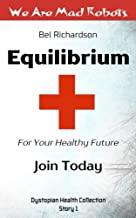 Equilibrium (Dystopian Health Collection) (Volume 1)