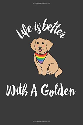 Life is Better With A Golden: Journal Notebook, LGBT Pride, Gay Pride, LGBT Golden Retriever, LGBT Dogs, Pride Golden Retriever, blank Lined Journal WIth Matte Finish