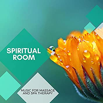 Spiritual Room - Music For Massage And Spa Therapy