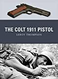 The Colt 1911 Pistol (Weapon Book 9)