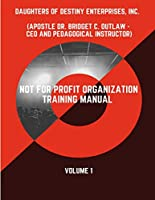 Not For Profit Organization Training Manual - Volume 1