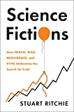 Science Fictions: How Fraud,...