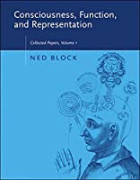 Consciousness, Function, and Representation, Volume 1: Collected Papers (A Bradford Book)
