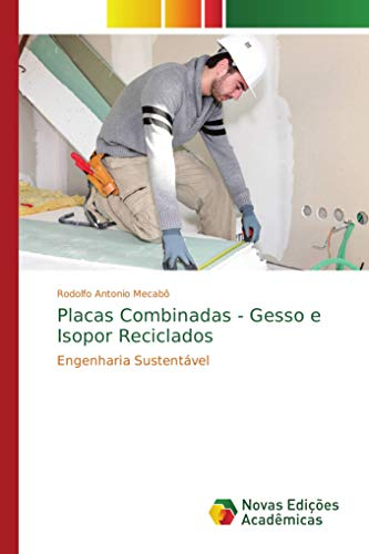 Placas Combinadas - Gesso e Isopor Reciclados: Engenharia Sustentável