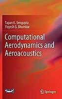 Computational Aerodynamics and Aeroacoustics