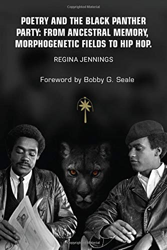 Poetry and the Black Panther Party: from Ancestral Memory, Morphogenetic Fields to Hip Hop