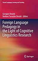 Foreign Language Pedagogy in the Light of Cognitive Linguistics Research (Second Language Learning and Teaching)