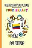 Mon Carnet de Voyage Pour Enfant Colombie: Journal de Voyage | 102 pages, 15,24 cm x 22,86 cm | Pour accompagner les enfants durant leur séjour