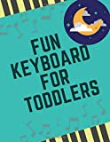 fun keyboard for toddlers: Blank Sheet Music Composition and Notation Notebook /Staff Paper/Music Composing / Songwriting/Piano/Guitar/Violin/Keyboard ... (Size 8.5x11)
