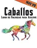 Caballos Libro de Colorear para Adultos: Libro de Colorear Aliviar el Estrés 50 Diseños de Caballos de una cara Libro de colorear para adultos Regalo ... los caballos Libro de colorear para adultos