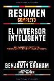 Resumen Completo 'El Inversor Inteligente (The Intelligent Investor: The Definitive Book On Value Investing)' - Basado En El Libro De Benjamin Graham