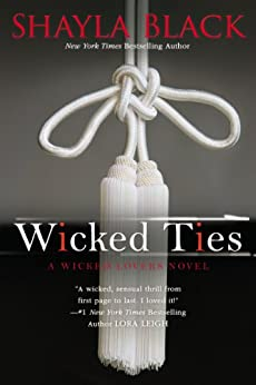 Wicked Ties (Wicked Lovers series Book 1) by [Shayla Black]