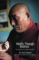 Health Through Balance: An Introduction to Tibetan Medicine
