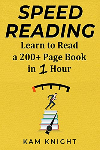 Compare Textbook Prices for Speed Reading: Learn to Read a 200+ Page Book in 1 Hour Mental Performance  ISBN 9781090264473 by Knight, Kam