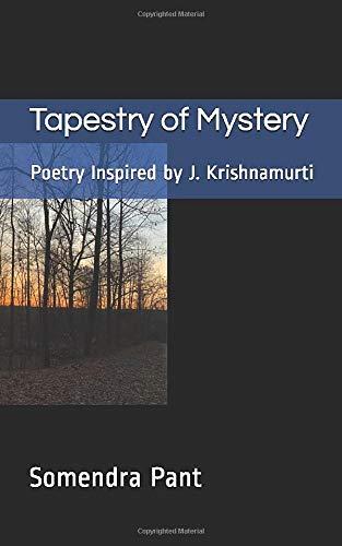 Tapestry of Mystery: Poetry Inspired by J. Krishnamurti