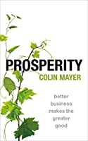 Prosperity: Better Business Makes the Greater Good (English Edition)