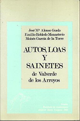 AUTOS, LOAS Y SAINETES DE VALVERDE DE LOS ARROYOS.