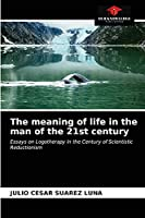 The meaning of life in the man of the 21st century